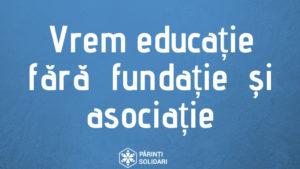"""A fost lansat petiția """"Vrem educație fără fundație și asociație"""""""